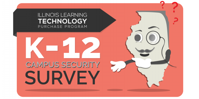 "Animated Illinois state outline pointing to text that says, ""K-12 Campus Safety Survey"" by the Illinois Learning Technology Purchase Program"
